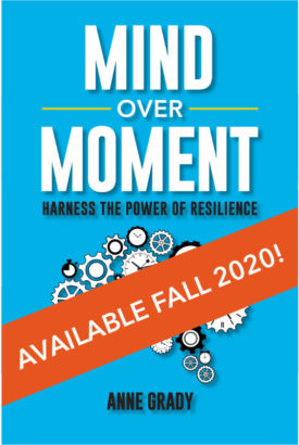 Mind Over Moment: Harness the Power of Resilience