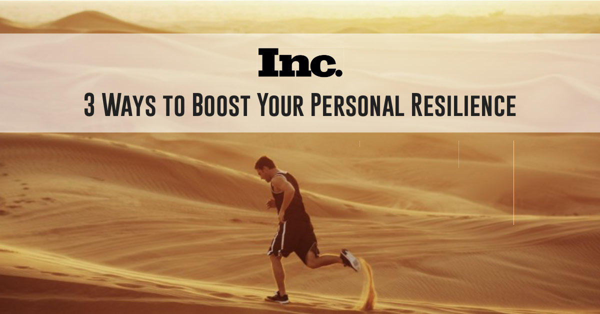 3 Ways to Boost Your Personal Resilience