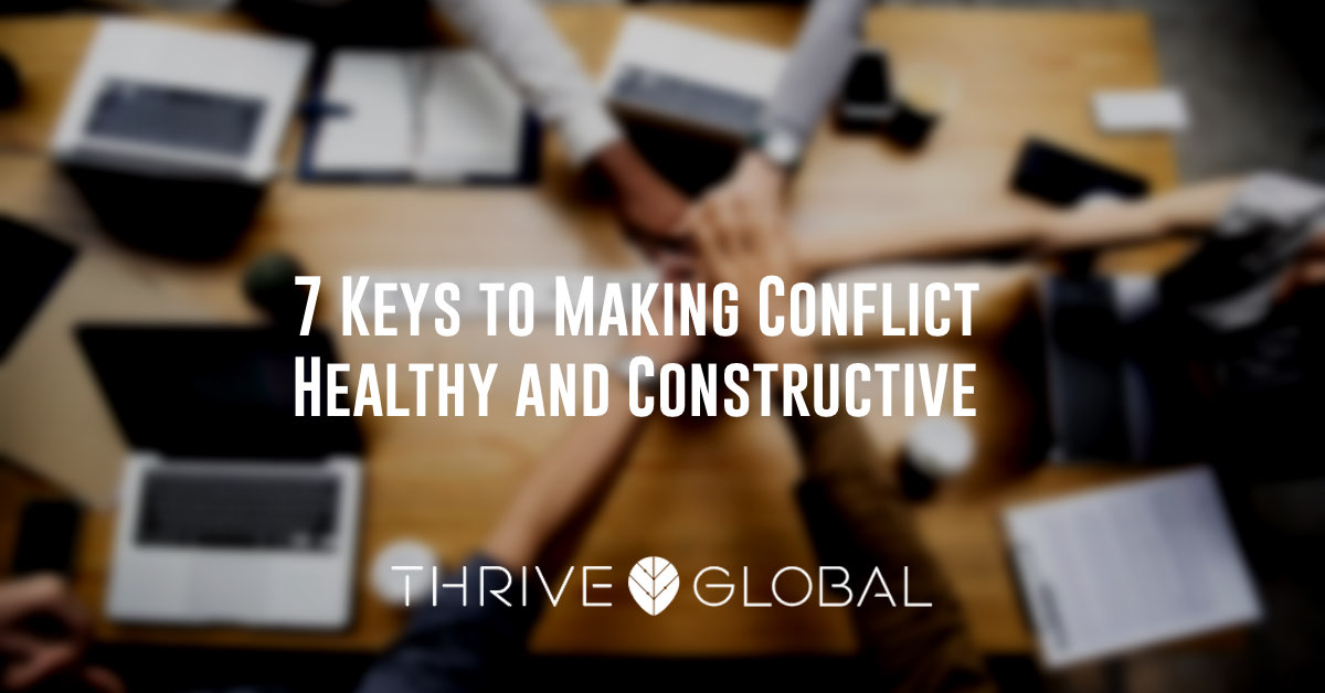 7 Keys to Making Conflict Healthy and Constructive