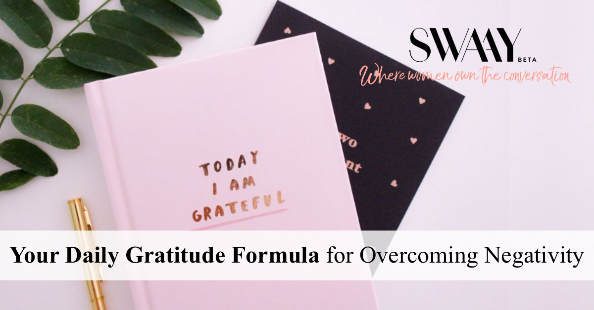 Your Daily Gratitude Formula for Overcoming Negativity