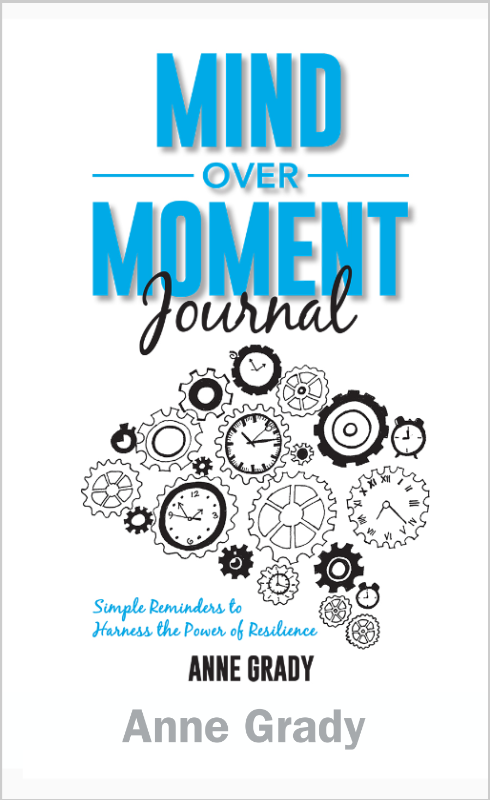 Mind Over Moment Journal by Anne Grady