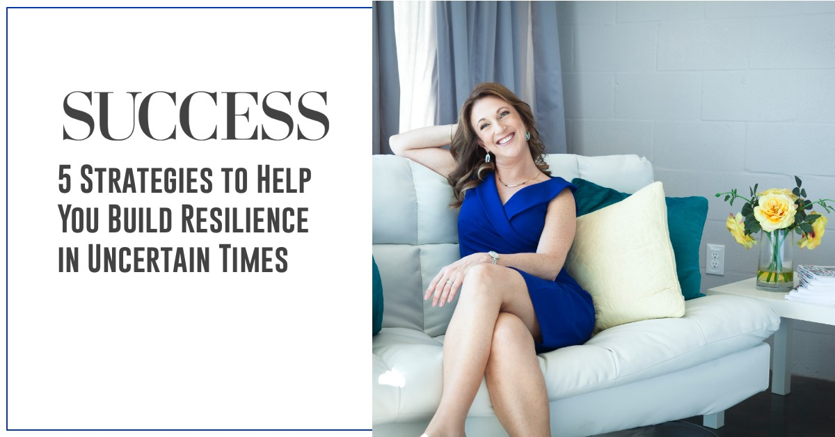 Press - Entreprenista 2020-06-29 5 Strategies to Help You Build Resilience in Uncertain Times